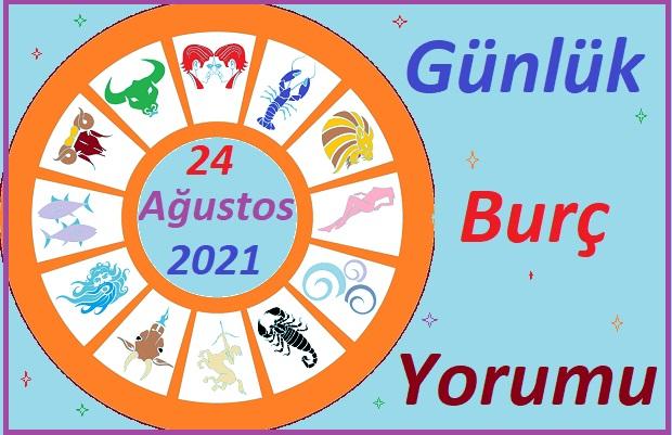 24 AĞUSTOS 2021 SALI GÜNÜ TÜM BURÇLARIN ASTROLOJİ YORUMU