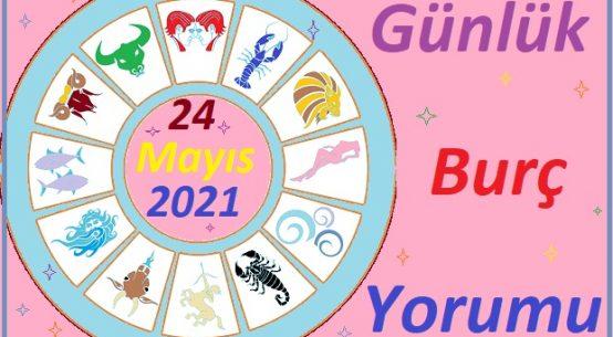 24 MAYIS 2021 PAZARTESİ GÜNÜ TÜM BURÇLARIN ASTROLOJİ YORUMU