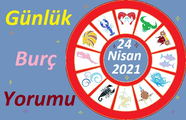 24 NİSAN 2021 CUMARTESİ GÜNÜ TÜM BURÇLARIN ASTROLOJİ YORUMU