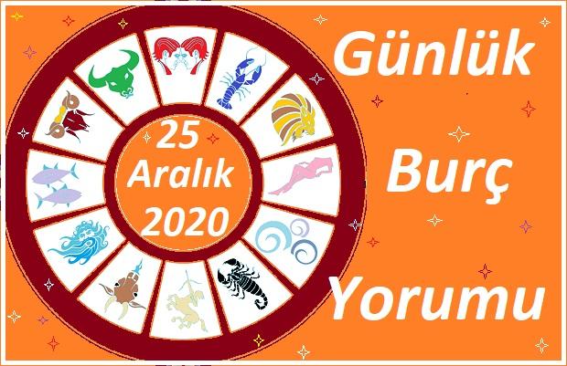25 ARALIK 2020 CUMA GÜNÜ BURÇ YORUMU