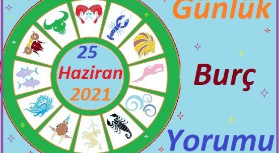 25 HAZİRAN 2021 CUMA GÜNÜ TÜM BURÇLARIN ASTROLOJİ YORUMU