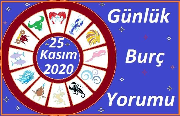 25 KASIM 2020 ÇARŞAMBA GÜNÜ BURÇ YORUMU