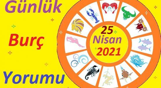 25 NİSAN 2021 PAZAR GÜNÜ TÜM BURÇLARIN ASTROLOJİ YORUMU