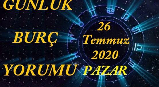 26 TEMMUZ 2020 PAZAR GÜNÜ BURÇ YORUMU