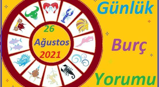 26 AĞUSTOS 2021 PERŞEMBE GÜNÜ TÜM BURÇLARIN ASTROLOJİ YORUMU