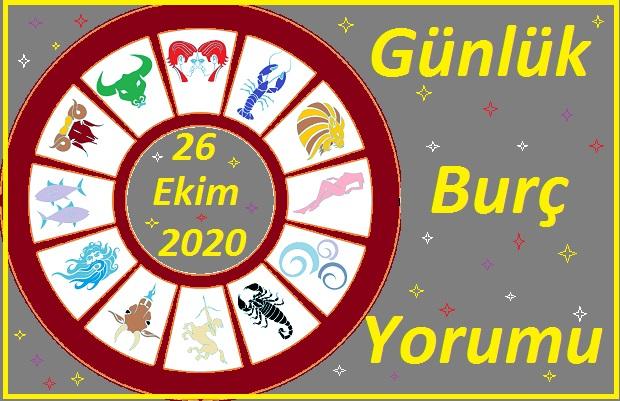 26 EKİM 2020 PAZARTESİ GÜNÜ BURÇ YORUMU