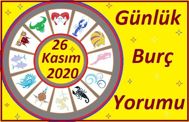 26 KASIM 2020 ÇARŞAMBA GÜNÜ BURÇ YORUMU