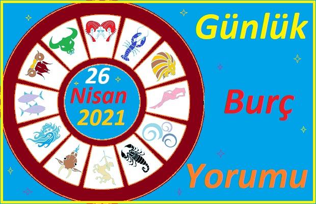 26 NİSAN 2021 PAZARTESİ GÜNÜ TÜM BURÇLARIN ASTROLOJİ YORUMU