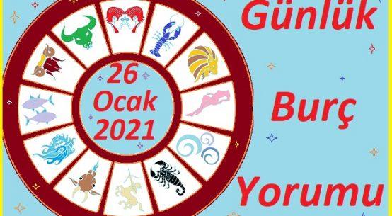 26 OCAK 2021 SALI GÜNÜ BURÇ YORUMU