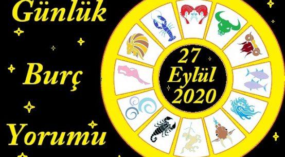 27 EYLÜL 2020 PAZAR GÜNÜ BURÇ YORUMU