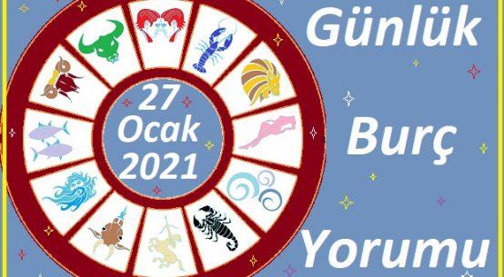 27 OCAK 2021 ÇARŞAMBA GÜNÜ BURÇ YORUMU