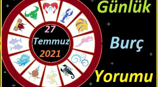 27 TEMMUZ 2021 SALI GÜNÜ TÜM BURÇLARIN ASTROLOJİ YORUMU