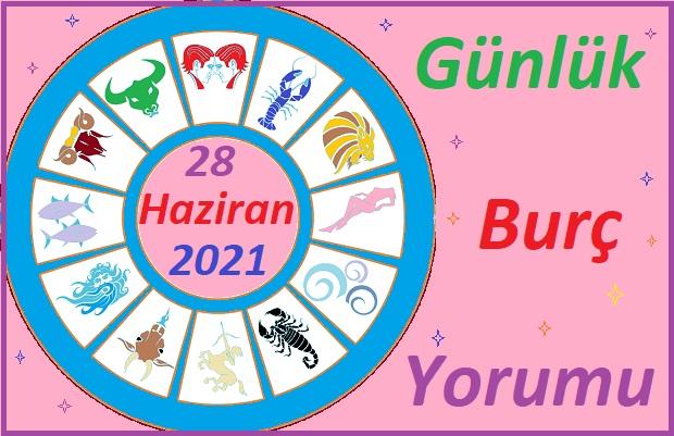 28 HAZİRAN 2021 PAZARTESİ GÜNÜ TÜM BURÇLARIN ASTROLOJİ YORUMU
