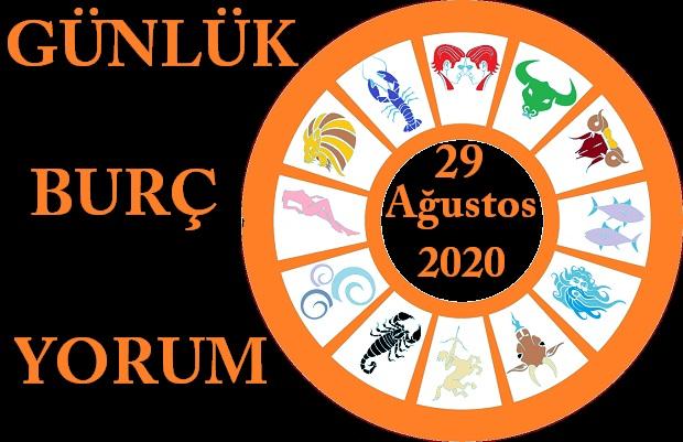 29 AĞUSTOS 2020 CUMARTESİ GÜNÜ BURÇ YORUMU