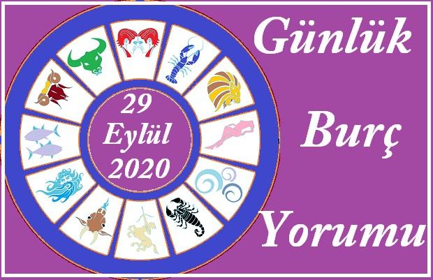29 EYLÜL 2020 SALI GÜNÜ BURÇ YORUMU