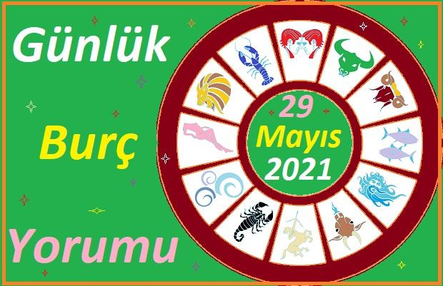 29 MAYIS 2021 CUMARTESİ GÜNÜ TÜM BURÇLARIN ASTROLOJİ YORUMU