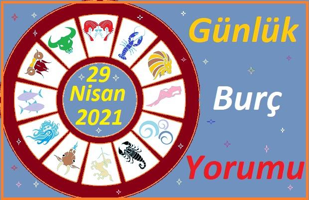 29 NİSAN 2021 PERŞEMBE GÜNÜ TÜM BURÇLARIN ASTROLOJİ YORUMU