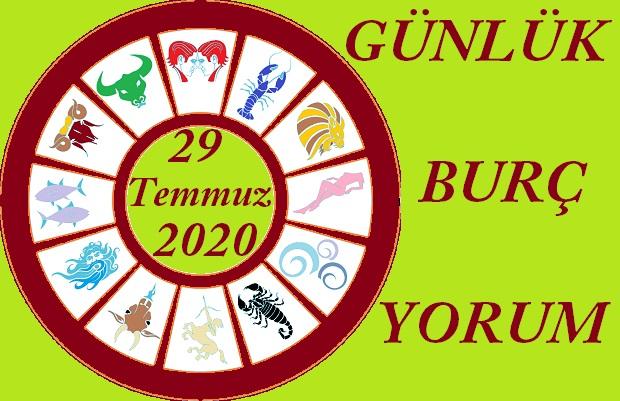 29 TEMMUZ 2020 ÇARŞAMBA GÜNÜ BURÇ YORUMU