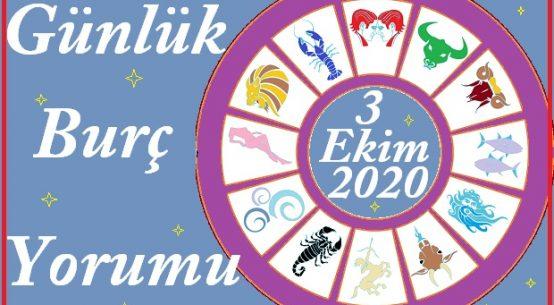 3 EKİM 2020 CUMARTESİ GÜNÜ BURÇ YORUMU