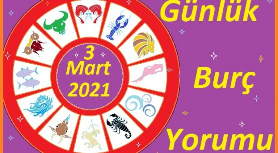 3 MART 2021 ÇARŞAMBA GÜNÜ TÜM BURÇLARIN ASTROLOJİ YORUMU