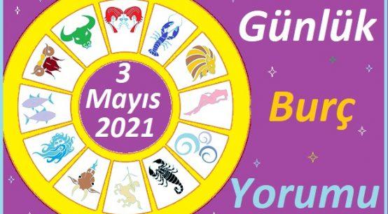 3 MAYIS 2021 PAZARTESİ GÜNÜ TÜM BURÇLARIN ASTROLOJİ YORUMU