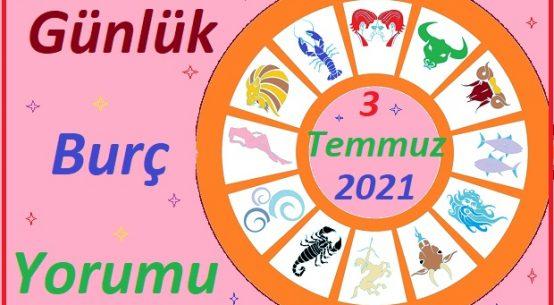 3 TEMMUZ 2021 CUMARTESİ GÜNÜ TÜM BURÇLARIN ASTROLOJİ YORUMU