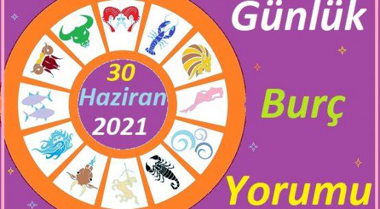 30 HAZİRAN 2021 ÇARŞAMBA GÜNÜ TÜM BURÇLARIN ASTROLOJİ YORUMU
