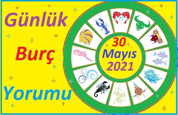 30 MAYIS 2021 PAZAR GÜNÜ TÜM BURÇLARIN ASTROLOJİ YORUMU