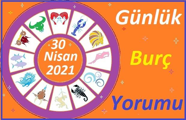 30 NİSAN 2021 CUMA GÜNÜ TÜM BURÇLARIN ASTROLOJİ YORUMU