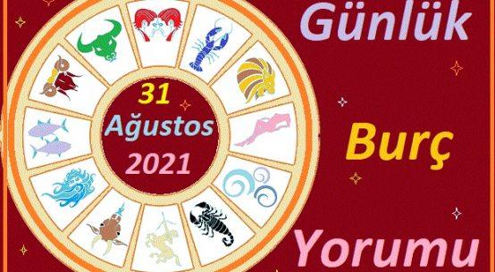31 AĞUSTOS 2021 SALI GÜNÜ TÜM BURÇLARIN ASTROLOJİ YORUMU