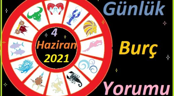4 HAZİRAN 2021 CUMA GÜNÜ TÜM BURÇLARIN ASTROLOJİ YORUMU