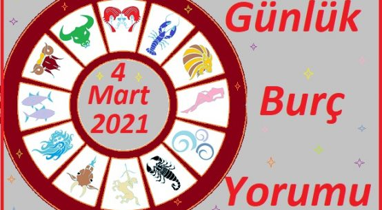 4 MART 2021 PERŞEMBE GÜNÜ TÜM BURÇLARIN ASTROLOJİ YORUMU