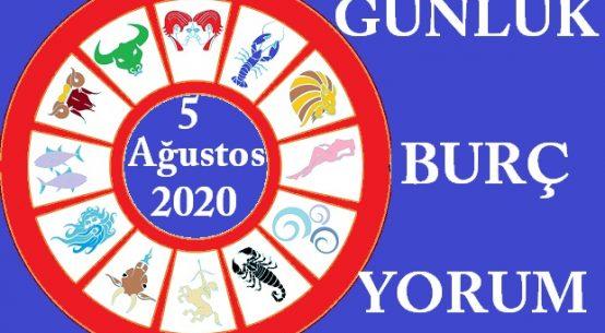 5 AĞUSTOS 2020 ÇARŞAMBA GÜNÜ BURÇ YORUMU