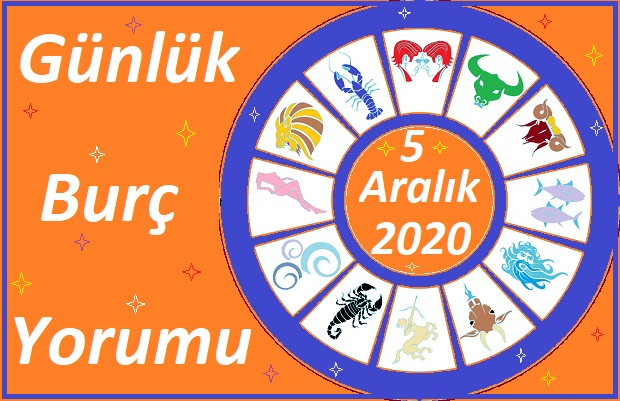 5 ARALIK 2020 CUMARTESİ GÜNÜ BURÇ YORUMU