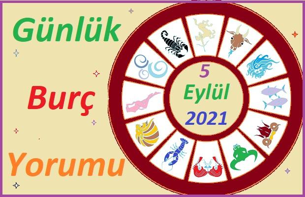5 EYLÜL 2021 PAZAR GÜNÜ TÜM BURÇLARIN ASTROLOJİ YORUMU