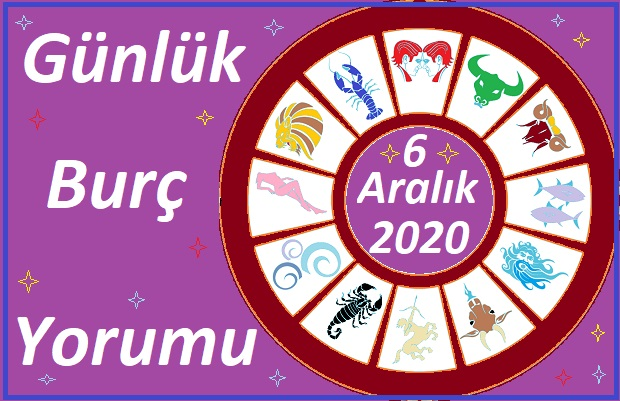 6 ARALIK 2020 PAZAR GÜNÜ BURÇ YORUMU