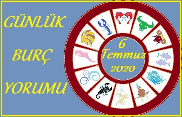 6 TEMMUZ 2020 PAZARTESİ GÜNÜ BURÇ YORUMU
