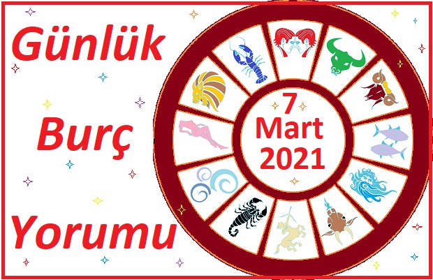 7 MART 2021 PAZAR GÜNÜ TÜM BURÇLARIN ASTROLOJİ YORUMU