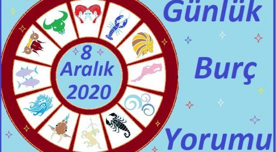 8 ARALIK 2020 SALI GÜNÜ BURÇ YORUMU