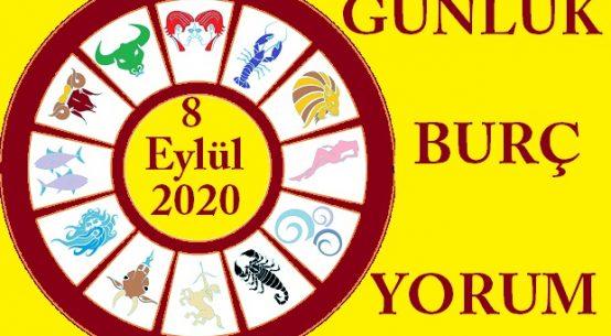 8 EYLÜL 2020 SALI GÜNÜ BURÇ YORUMU