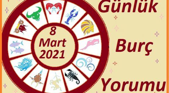 8 MART 2021 PAZARTESİ GÜNÜ TÜM BURÇLARIN ASTROLOJİ YORUMU