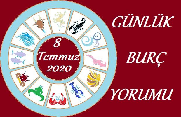 8 TEMMUZ 2020 ÇARŞAMBA GÜNÜ BURÇ YORUMU