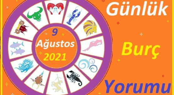 9 AĞUSTOS 2021 PAZARTES, GÜNÜ TÜM BURÇLARIN ASTROLOJİ YORUMU
