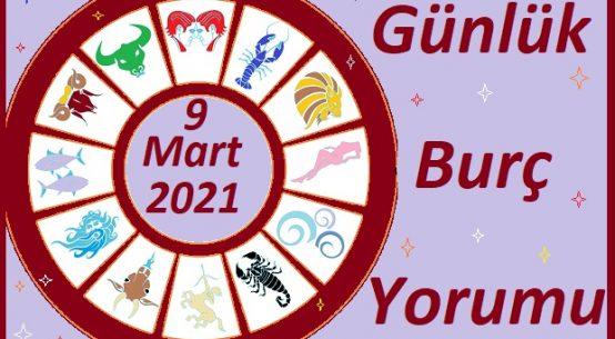 9 MART 2021 SALI GÜNÜ TÜM BURÇLARIN ASTROLOJİ YORUMU
