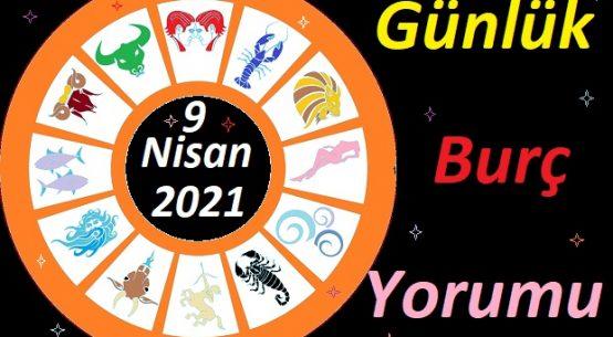 9 NİSAN 2021 CUMA GÜNÜ TÜM BURÇLARIN ASTROLOJİ YORUMU