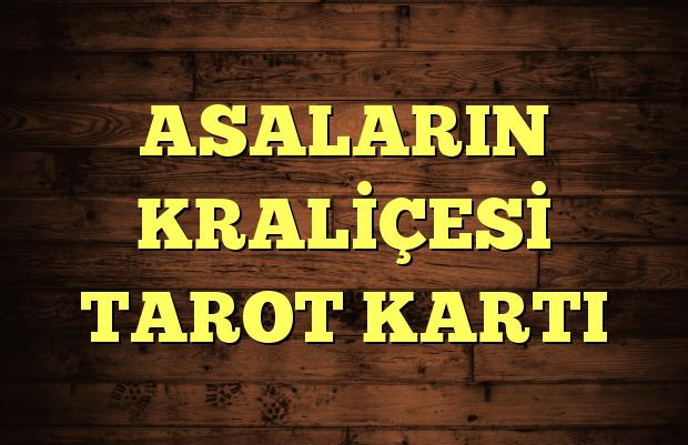 ASALARIN KRALİÇESİ TAROT KARTI