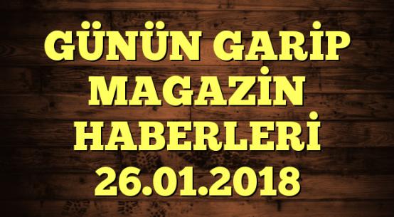 GÜNÜN GARİP MAGAZİN HABERLERİ 26.01.2018