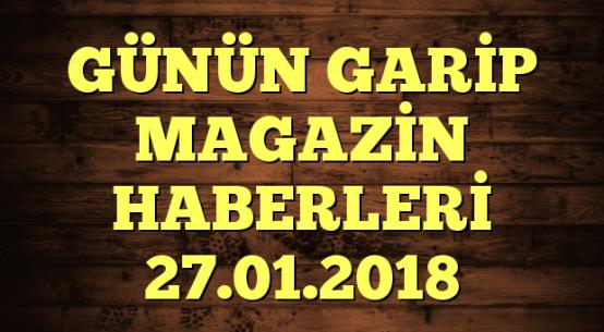 GÜNÜN GARİP MAGAZİN HABERLERİ 27.01.2018