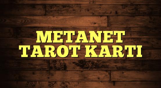 METANET TAROT KARTI