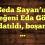 Seda Sayan'ın yeğeni Eda Gök aldatıldı, boşandı …
